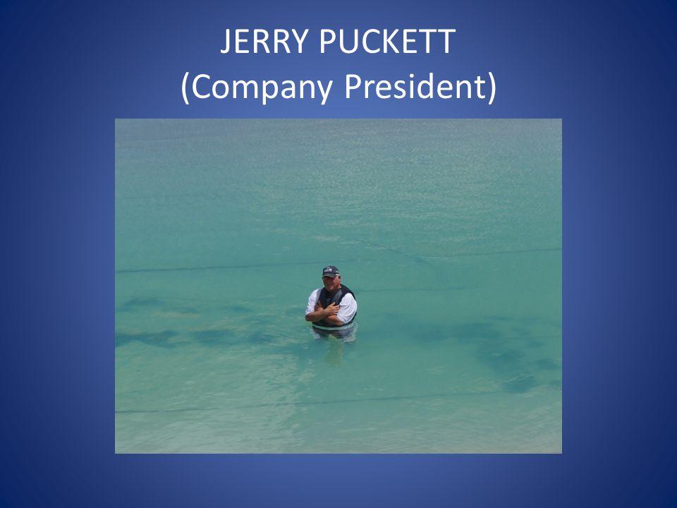JERRY PUCKETT (Company President)