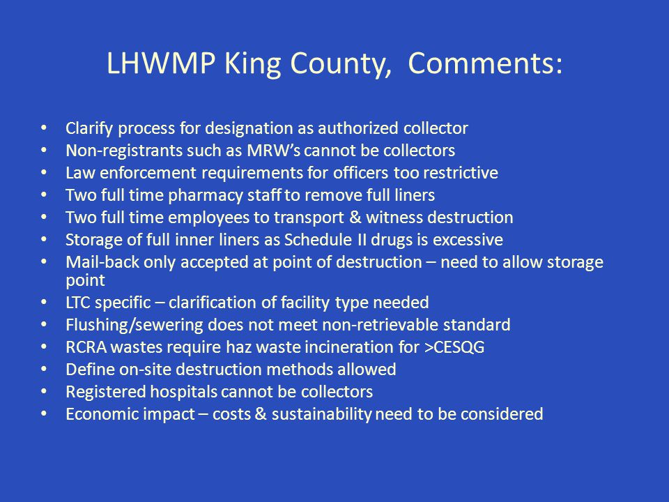 LHWMP King County, Comments: Clarify process for designation as authorized collector Non-registrants such as MRW's cannot be collectors Law enforcemen
