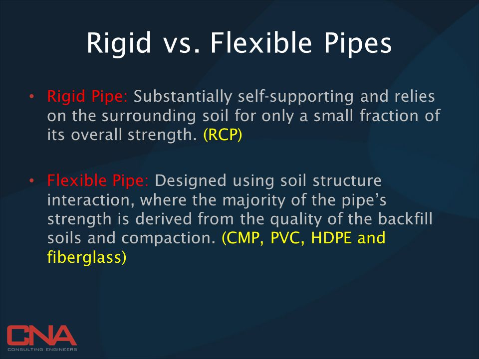 Rigid vs. Flexible Pipes Rigid Pipe: Substantially self-supporting and relies on the surrounding soil for only a small fraction of its overall strengt