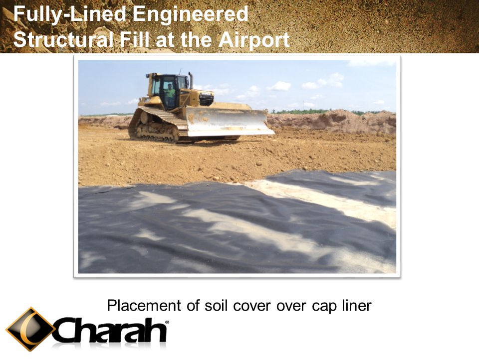 Fully-Lined Engineered Structural Fill at the Airport Placement of soil cover over cap liner