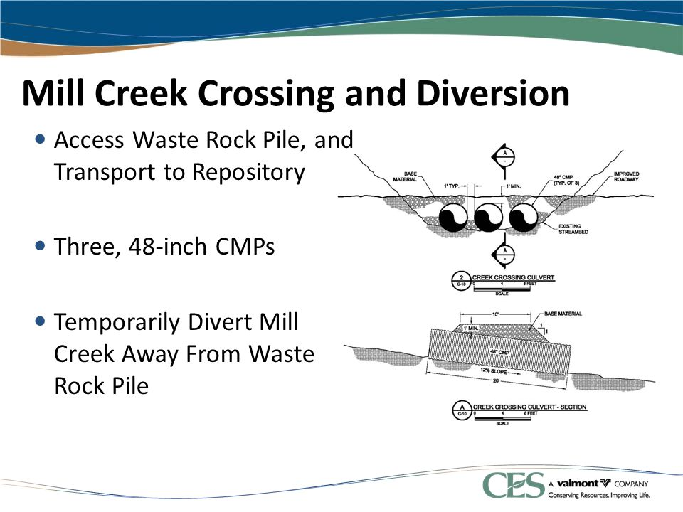 Mill Creek Crossing and Diversion Access Waste Rock Pile, and Transport to Repository Three, 48-inch CMPs Temporarily Divert Mill Creek Away From Wast