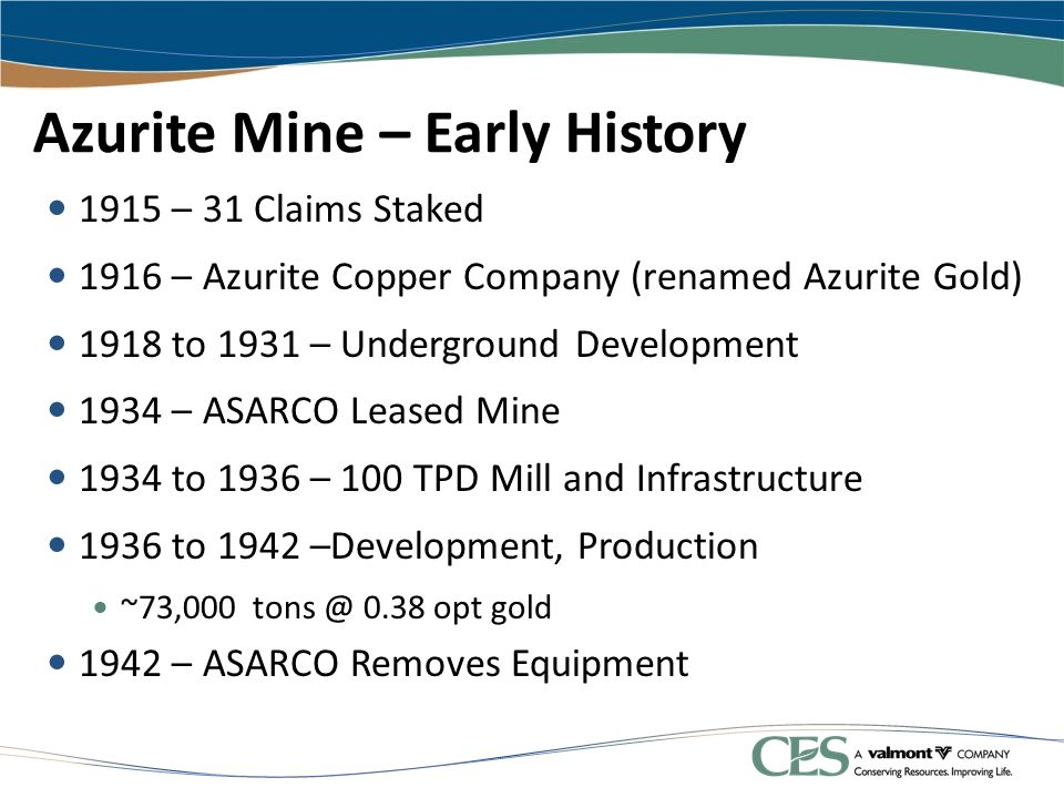 Azurite Mine – Early History 1915 – 31 Claims Staked 1916 – Azurite Copper Company (renamed Azurite Gold) 1918 to 1931 – Underground Development 1934