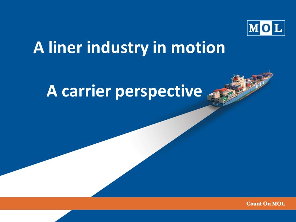 3 1. MOL quick overview 2. Challenges to the liner Industry 3. MOL direction forward Topics