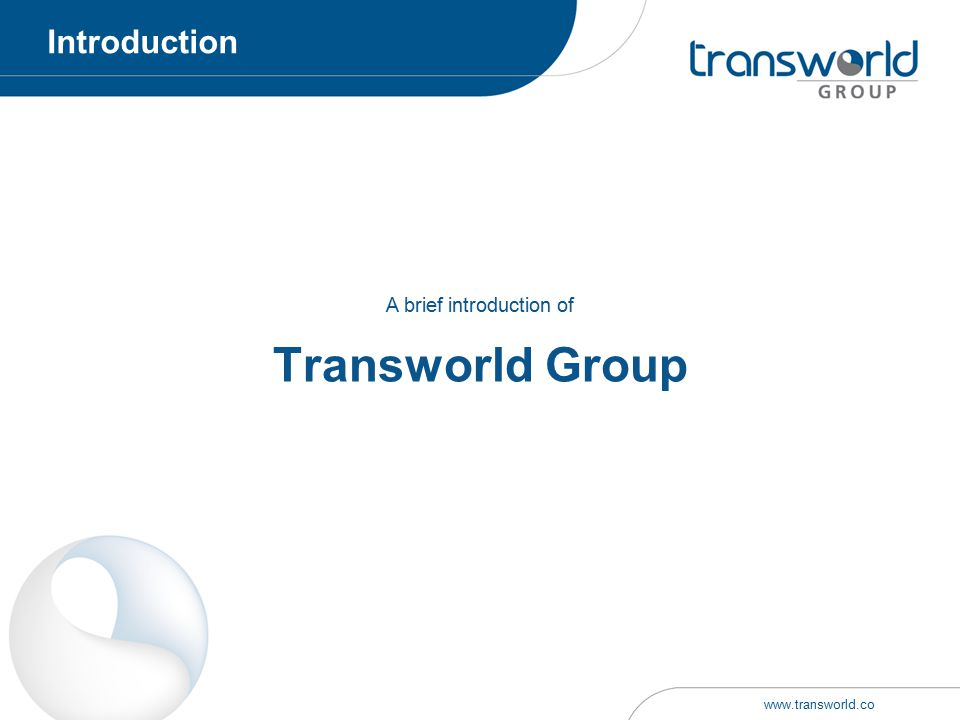 Transworld Group A brief introduction of Introduction www.transworld.co