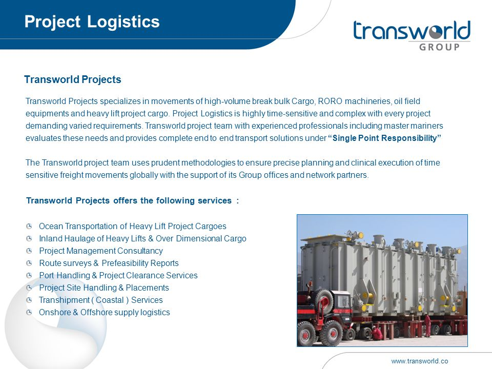 Ocean Transportation of Heavy Lift Project Cargoes Inland Haulage of Heavy Lifts & Over Dimensional Cargo Project Management Consultancy Route surveys