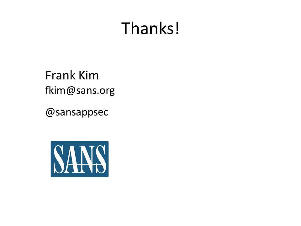 Frank Kim fkim@sans.org @sansappsec Thanks!