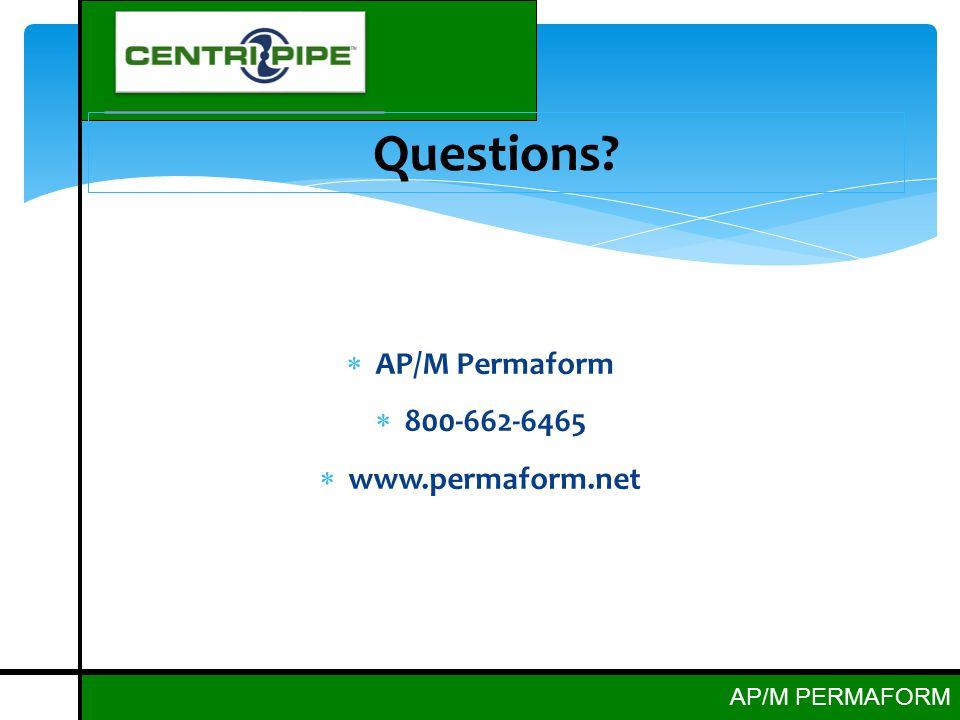 AP/M PERMAFORM  AP/M Permaform  800-662-6465  www.permaform.net Questions