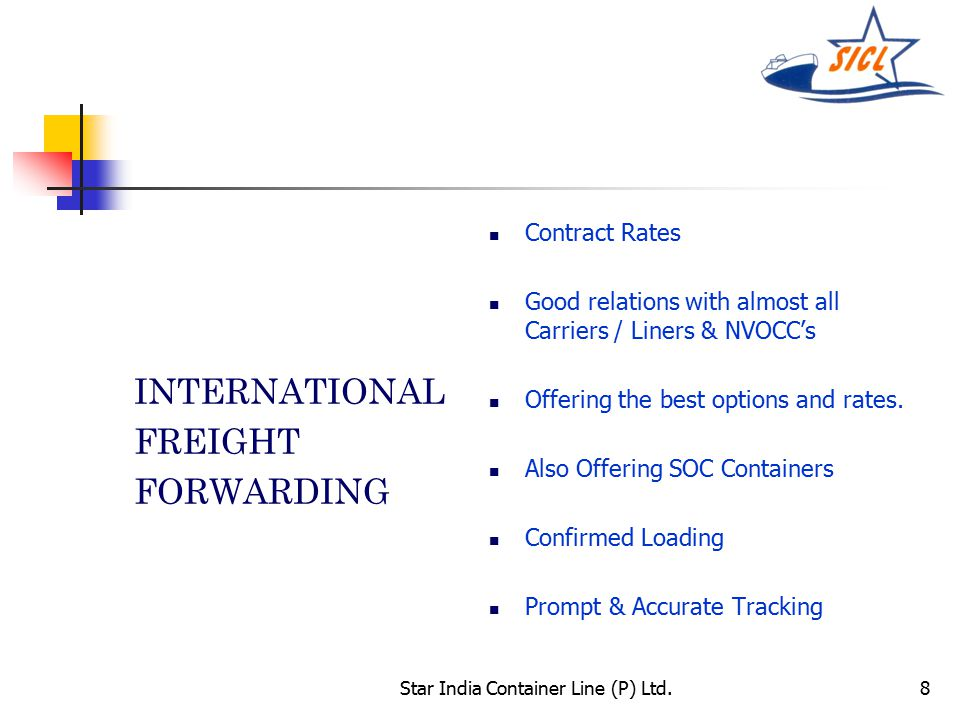 8 INTERNATIONAL FREIGHT FORWARDING Contract Rates Good relations with almost all Carriers / Liners & NVOCC's Offering the best options and rates.
