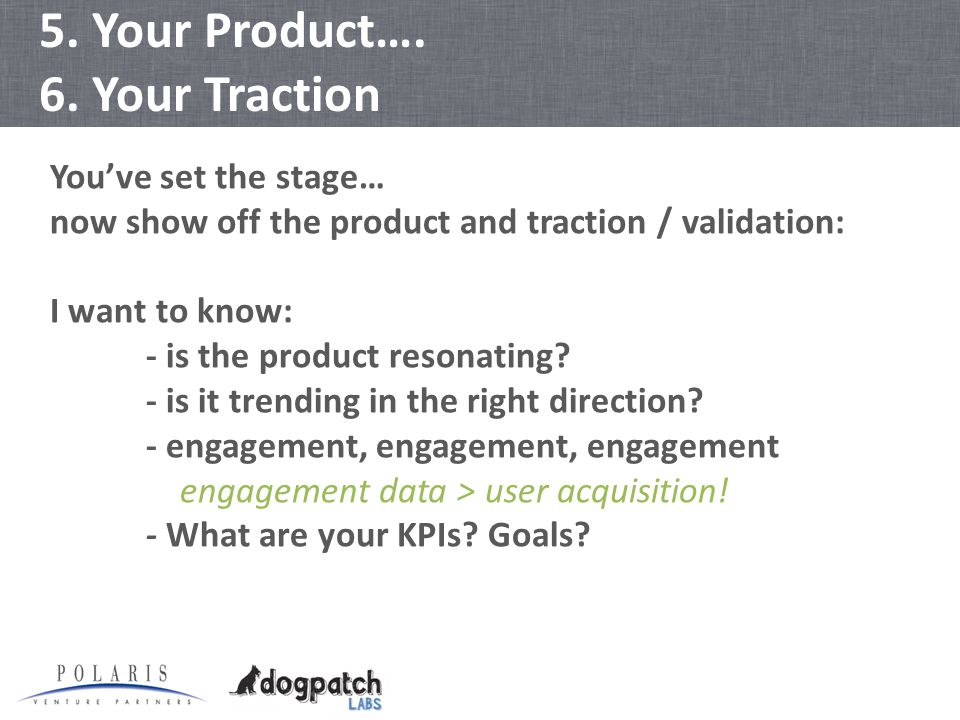 5. Your Product…. 6.