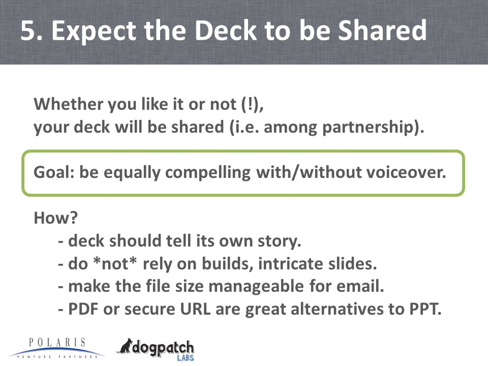 5. Expect the Deck to be Shared Whether you like it or not (!), your deck will be shared (i.e.