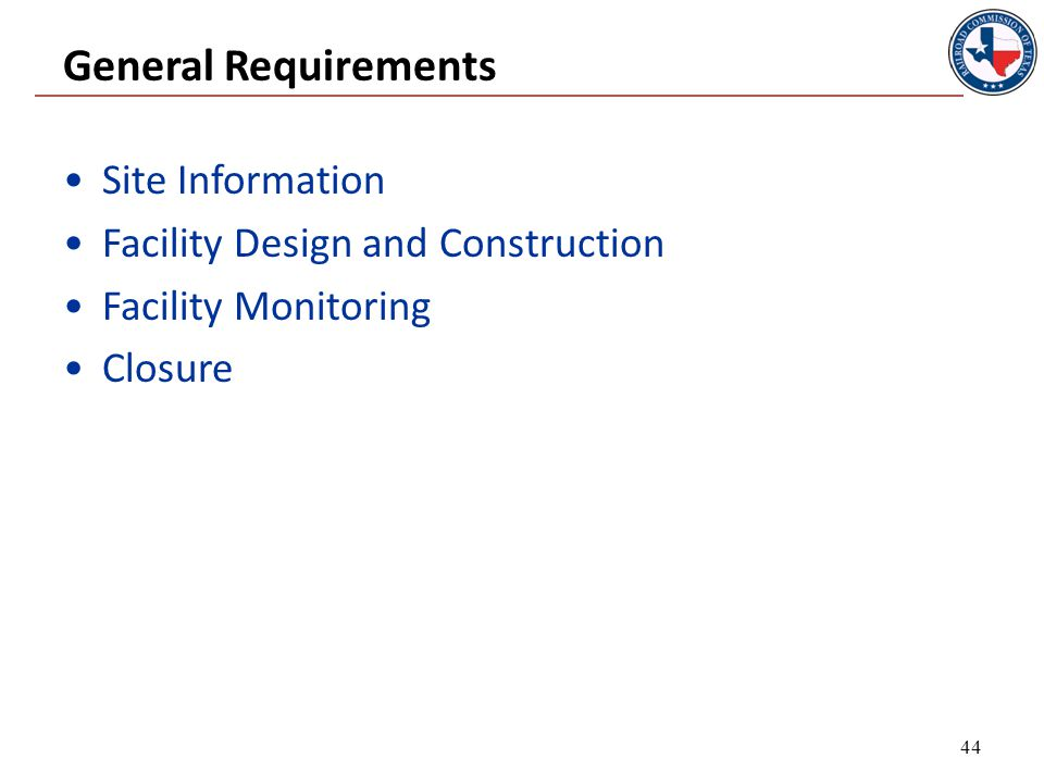 General Requirements Site Information Facility Design and Construction Facility Monitoring Closure 44