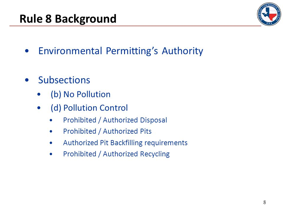 Rule 8 - Permitted Pits If a pit is not authorized by Rule 8, a Form H-11 must be filed with Environmental Permits and a permit issued before use of the pit can begin.