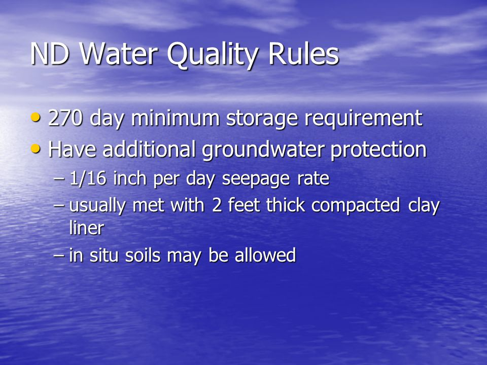 ND Water Quality Rules NMP's required of all permitted operations NMP's required of all permitted operations Nutrient Management Plan Requirements Nutrient Management Plan Requirements –Acreage requirement –Soil and manure testing – typical values