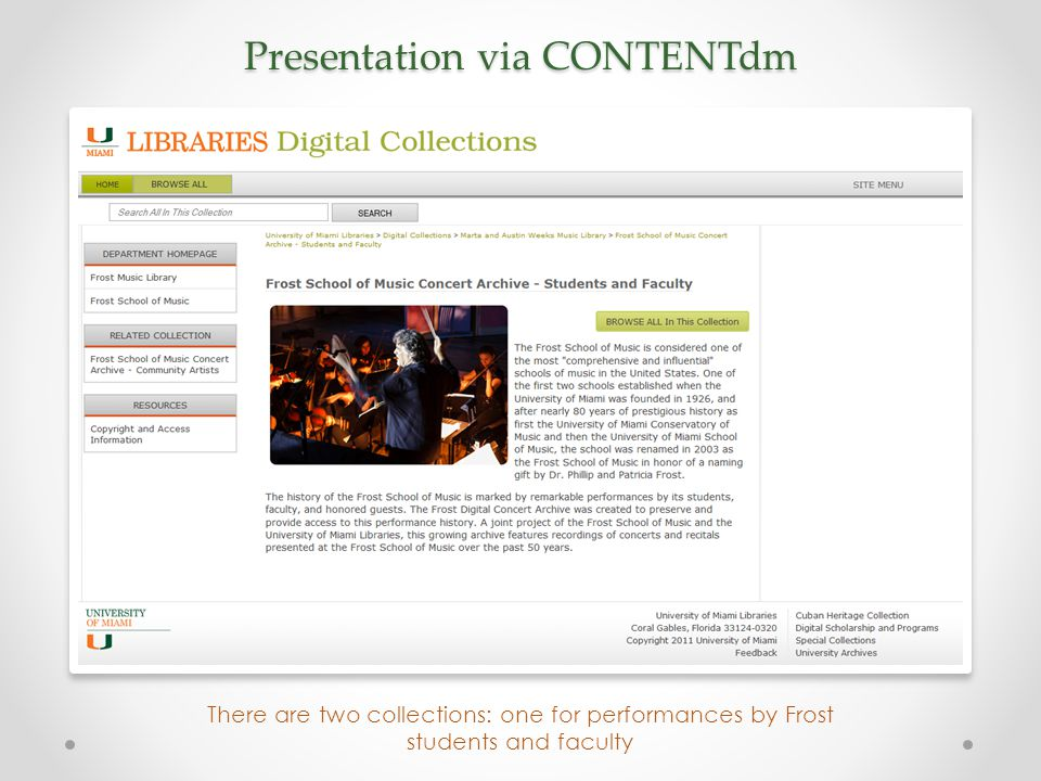Presentation via CONTENTdm There are two collections: one for performances by Frost students and faculty