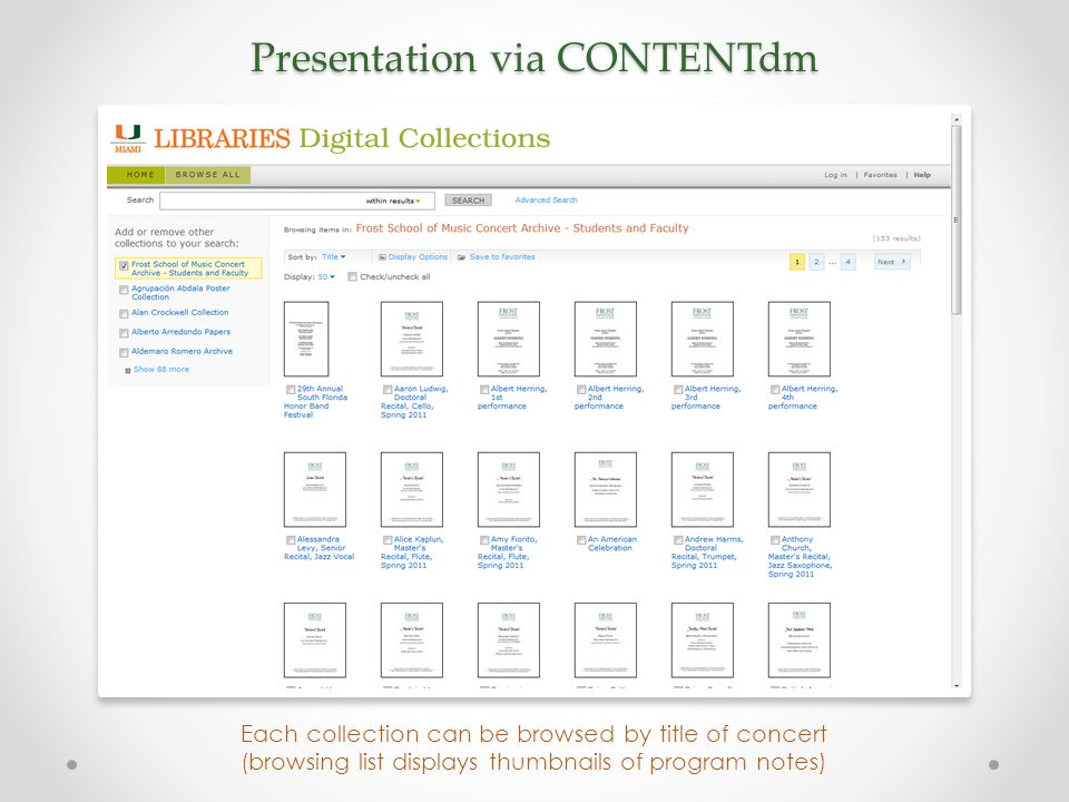 Presentation via CONTENTdm Each collection can be browsed by title of concert (browsing list displays thumbnails of program notes)