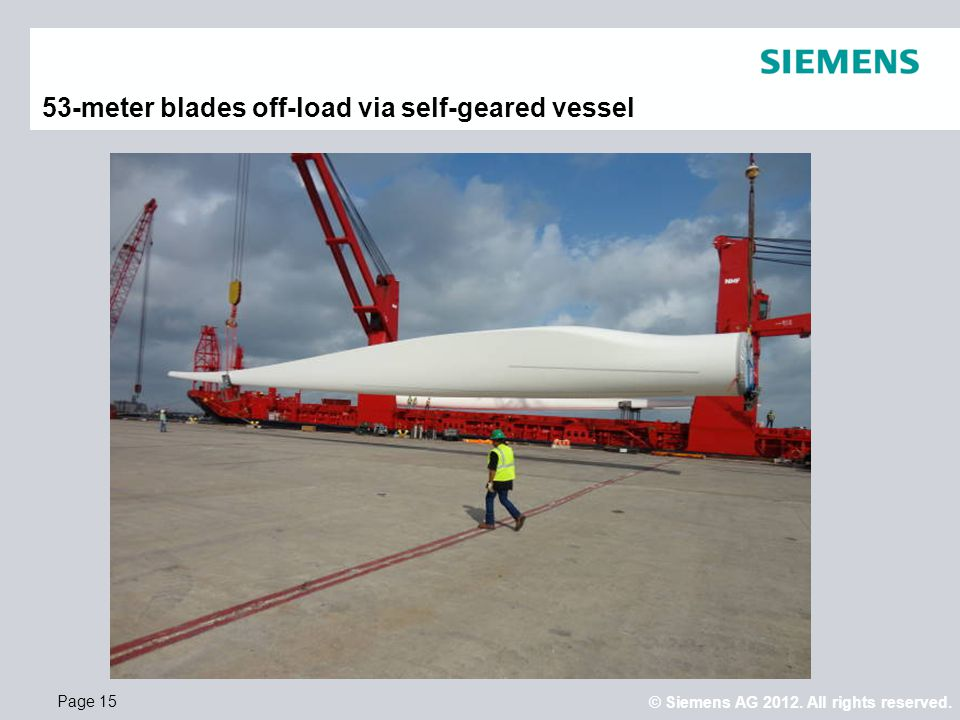 © Siemens AG 2012. All rights reserved. Page 15 53-meter blades off-load via self-geared vessel