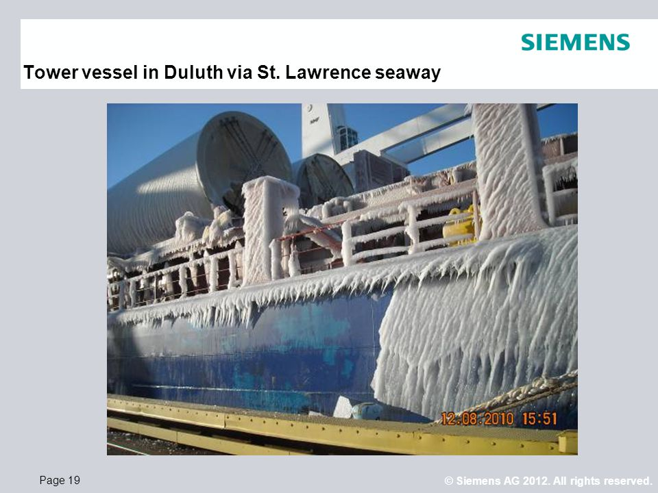 © Siemens AG 2012. All rights reserved. Page 19 Tower vessel in Duluth via St. Lawrence seaway