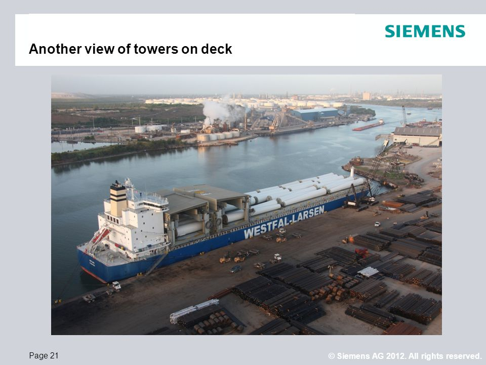 © Siemens AG 2012. All rights reserved. Page 21 Another view of towers on deck