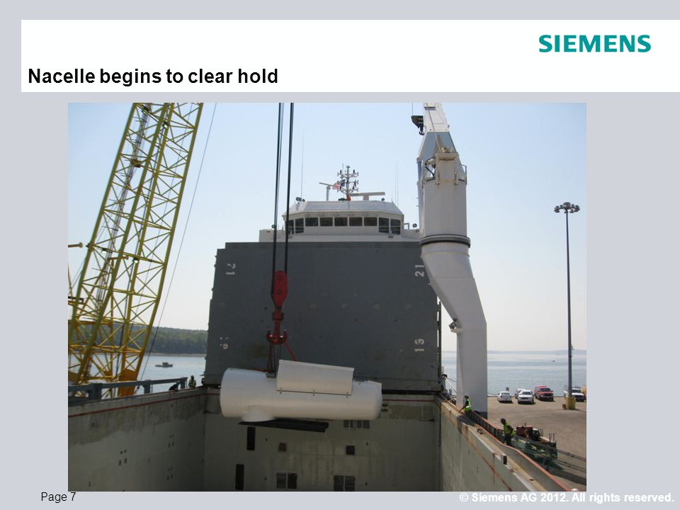 © Siemens AG 2012. All rights reserved. Page 7 Nacelle begins to clear hold