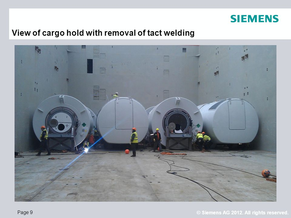 © Siemens AG 2012. All rights reserved. Page 9 View of cargo hold with removal of tact welding