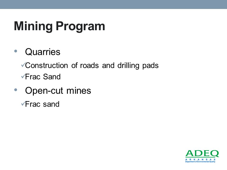 Mining Program Quarries Construction of roads and drilling pads Frac Sand Open-cut mines Frac sand
