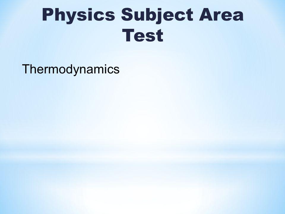 Physics Subject Area Test Thermodynamics