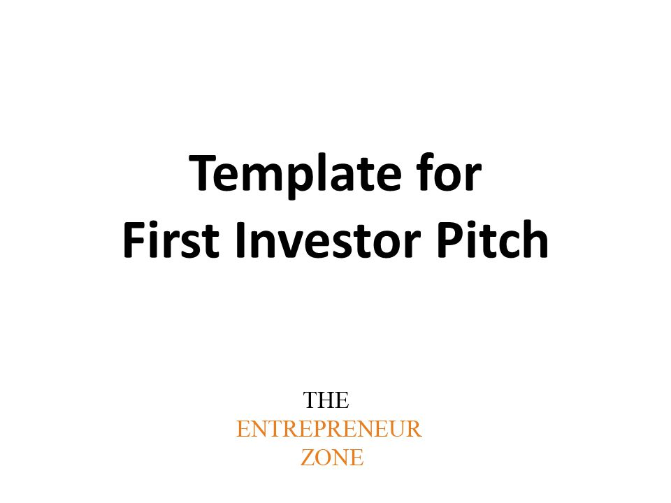 Template for First Investor Pitch