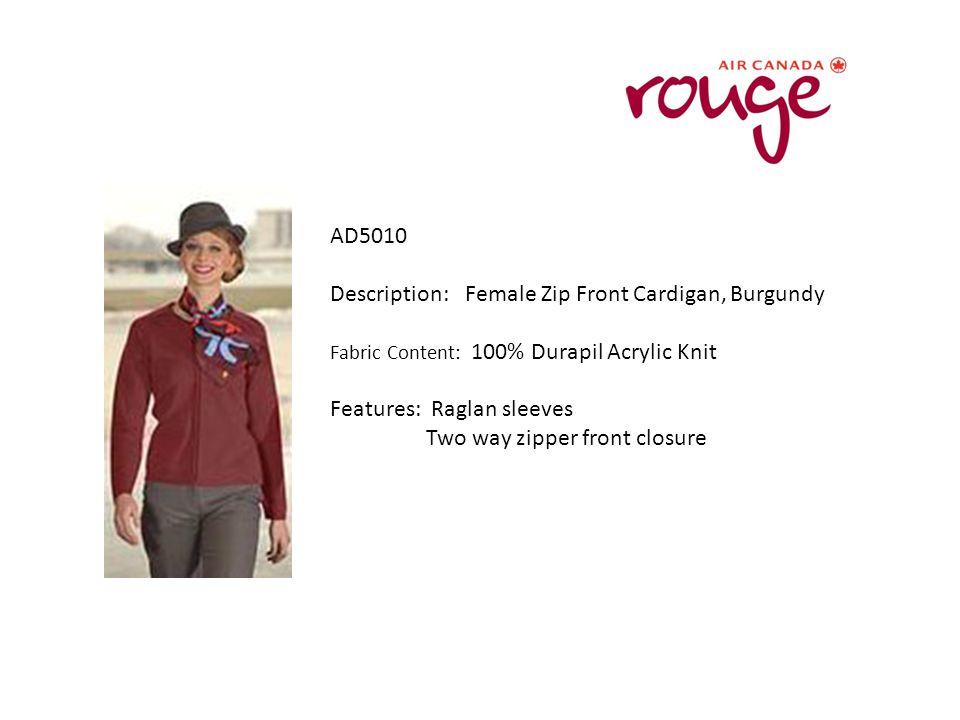 AD5010 Description: Female Zip Front Cardigan, Burgundy Fabric Content: 100% Durapil Acrylic Knit Features: Raglan sleeves Two way zipper front closur