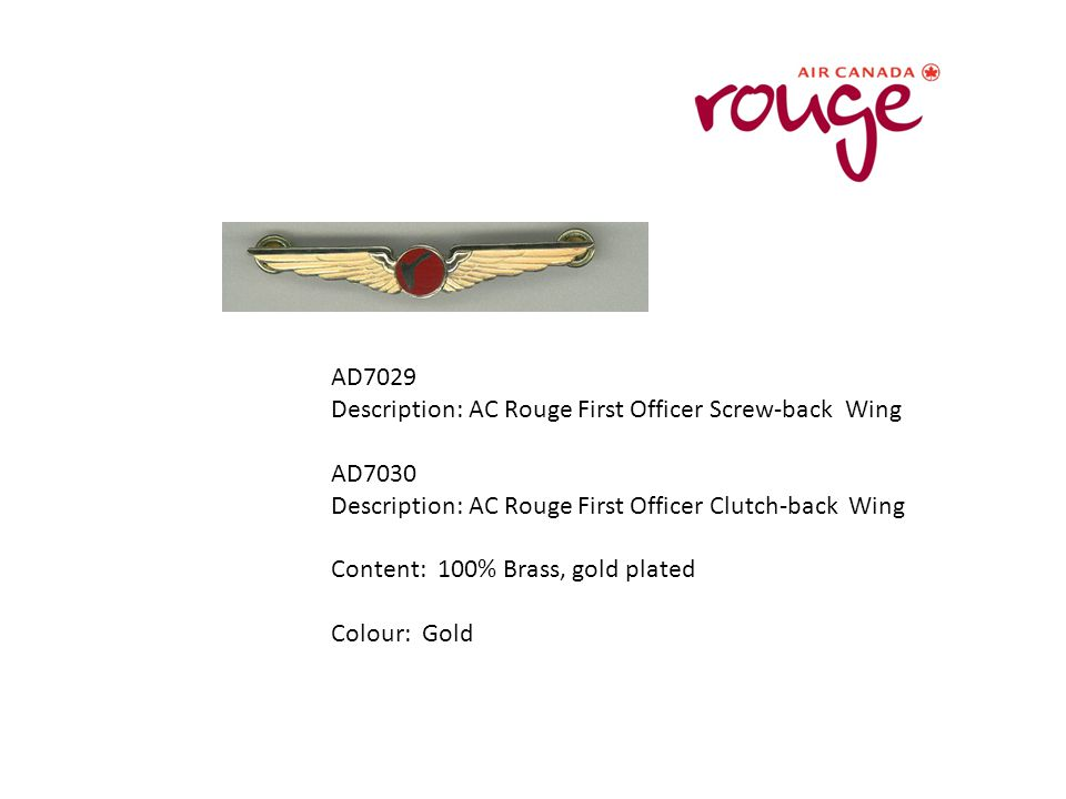 AD7029 Description: AC Rouge First Officer Screw-back Wing AD7030 Description: AC Rouge First Officer Clutch-back Wing Content: 100% Brass, gold plate