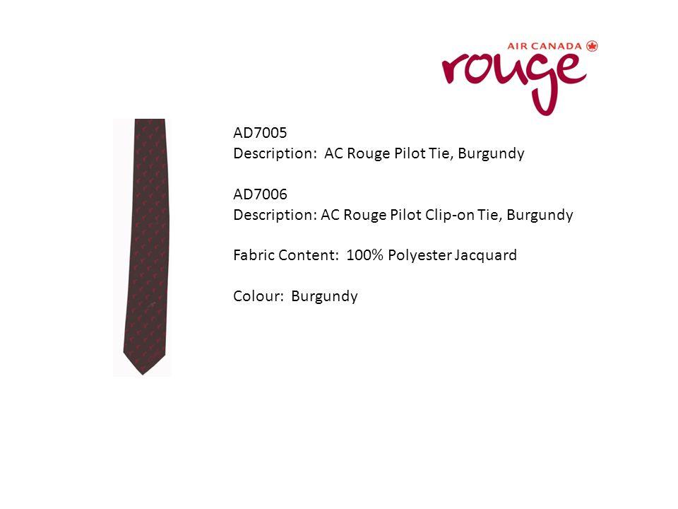 AD7005 Description: AC Rouge Pilot Tie, Burgundy AD7006 Description: AC Rouge Pilot Clip-on Tie, Burgundy Fabric Content: 100% Polyester Jacquard Colour: Burgundy