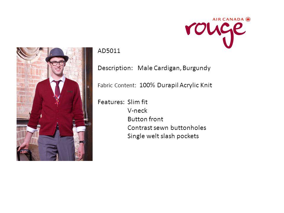 AD5011 Description: Male Cardigan, Burgundy Fabric Content: 100% Durapil Acrylic Knit Features: Slim fit V-neck Button front Contrast sewn buttonholes Single welt slash pockets