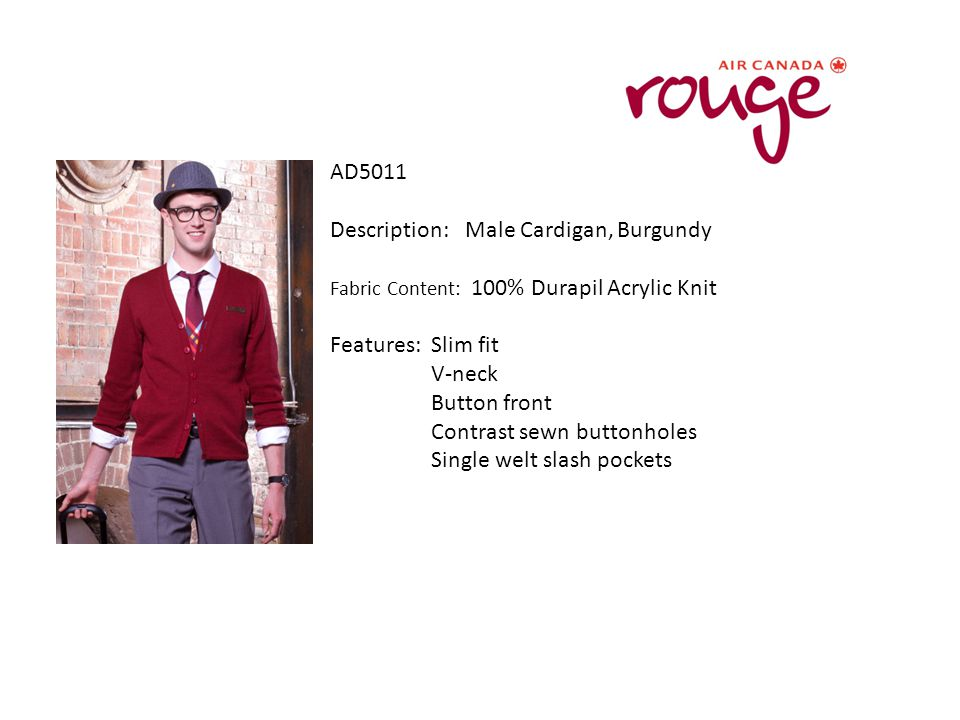 AD5011 Description: Male Cardigan, Burgundy Fabric Content: 100% Durapil Acrylic Knit Features: Slim fit V-neck Button front Contrast sewn buttonholes