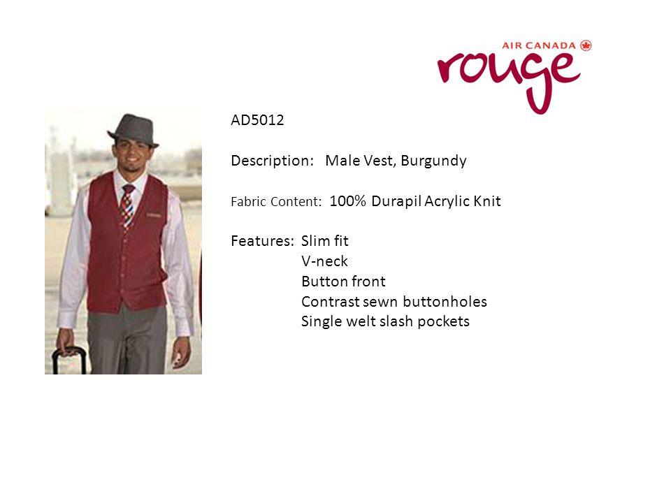 AD5012 Description: Male Vest, Burgundy Fabric Content: 100% Durapil Acrylic Knit Features: Slim fit V-neck Button front Contrast sewn buttonholes Single welt slash pockets