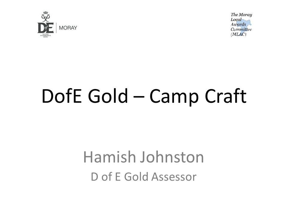 DofE Gold – Camp Craft Hamish Johnston D of E Gold Assessor