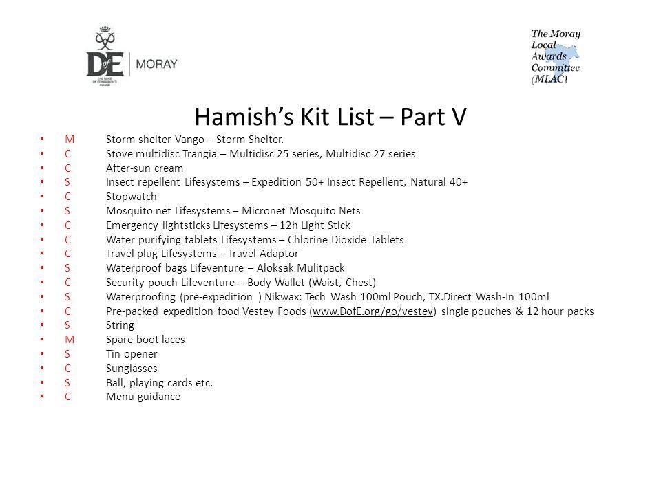 Hamish's Kit List – Part V MStorm shelter Vango – Storm Shelter. CStove multidisc Trangia – Multidisc 25 series, Multidisc 27 series CAfter-sun cream