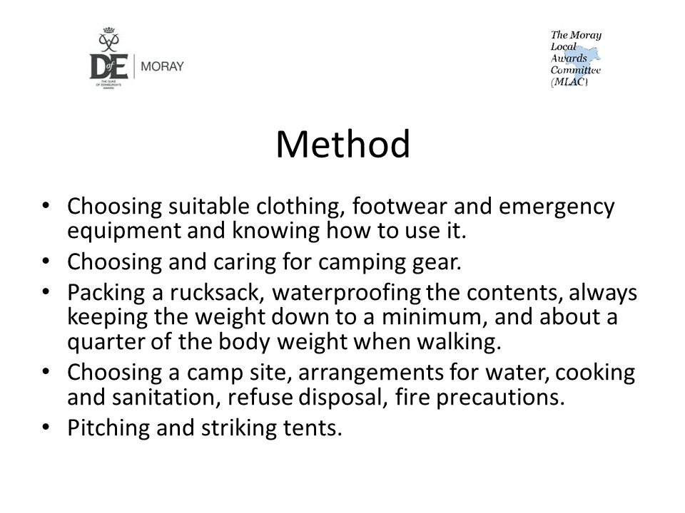 Method Choosing suitable clothing, footwear and emergency equipment and knowing how to use it.