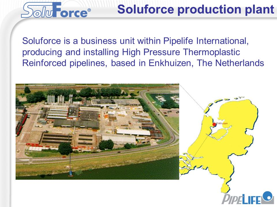 Soluforce production plant Soluforce is a business unit within Pipelife International, producing and installing High Pressure Thermoplastic Reinforced