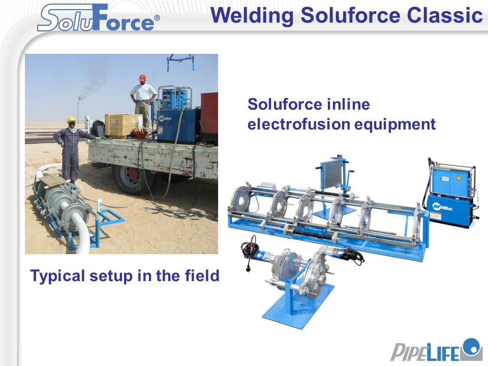 Welding Soluforce Classic Soluforce inline electrofusion equipment Typical setup in the field