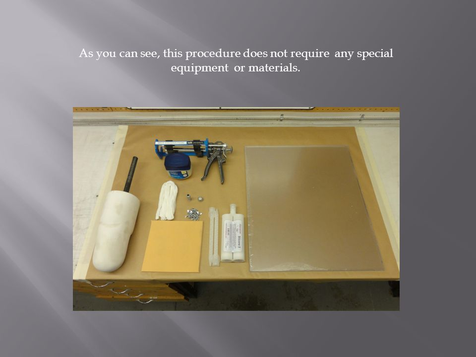 As you can see, this procedure does not require any special equipment or materials.