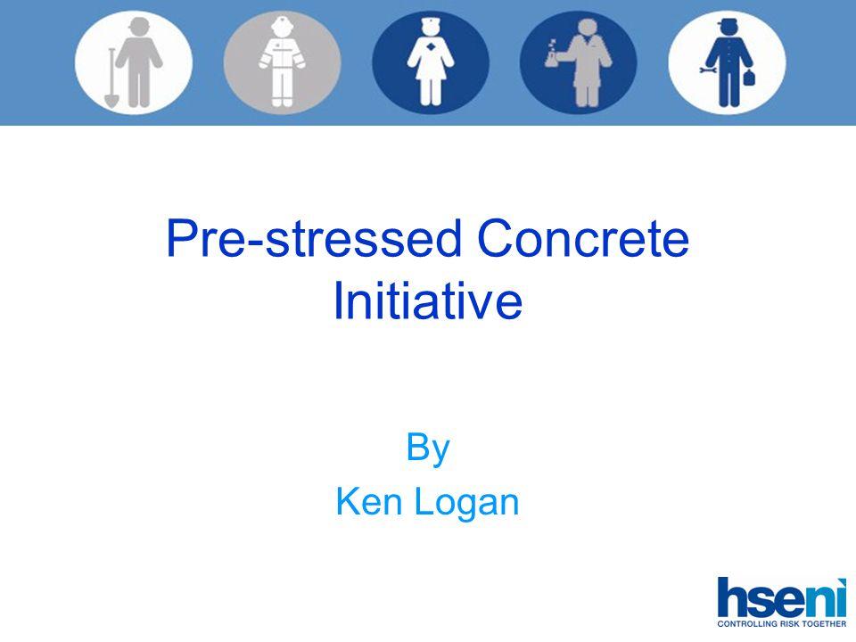 Pre-stressed Concrete Initiative By Ken Logan