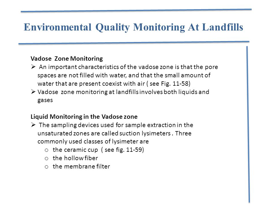 Environmental Quality Monitoring At Landfills Vadose Zone Monitoring  An important characteristics of the vadose zone is that the pore spaces are not