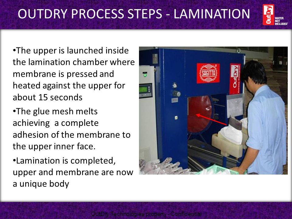 OUTDRY PROCESS STEPS - LAMINATION The upper is launched inside the lamination chamber where membrane is pressed and heated against the upper for about