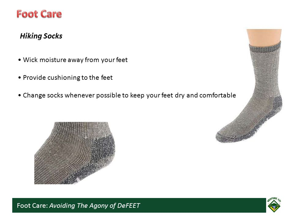 Foot Care: Avoiding The Agony of DeFEET Usually Polypropylene (or Polypro) Some are wool or silk Polypropylene wicks moisture away from the skin, keeping you cool and dry while reducing friction, to help prevent blisters Optionally worn under hiking socks Sock Liners