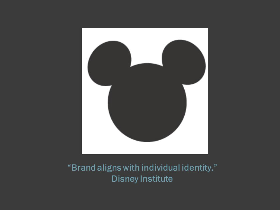 Brand aligns with individual identity. Disney Institute