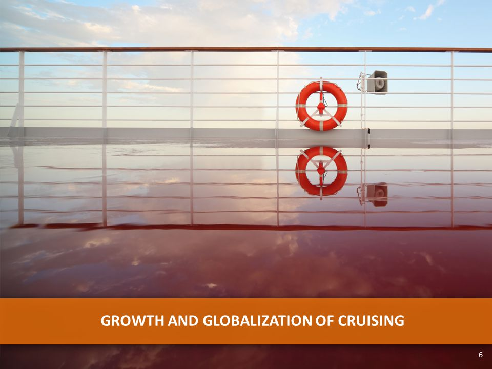 GROWTH AND GLOBALIZATION OF CRUISING 6