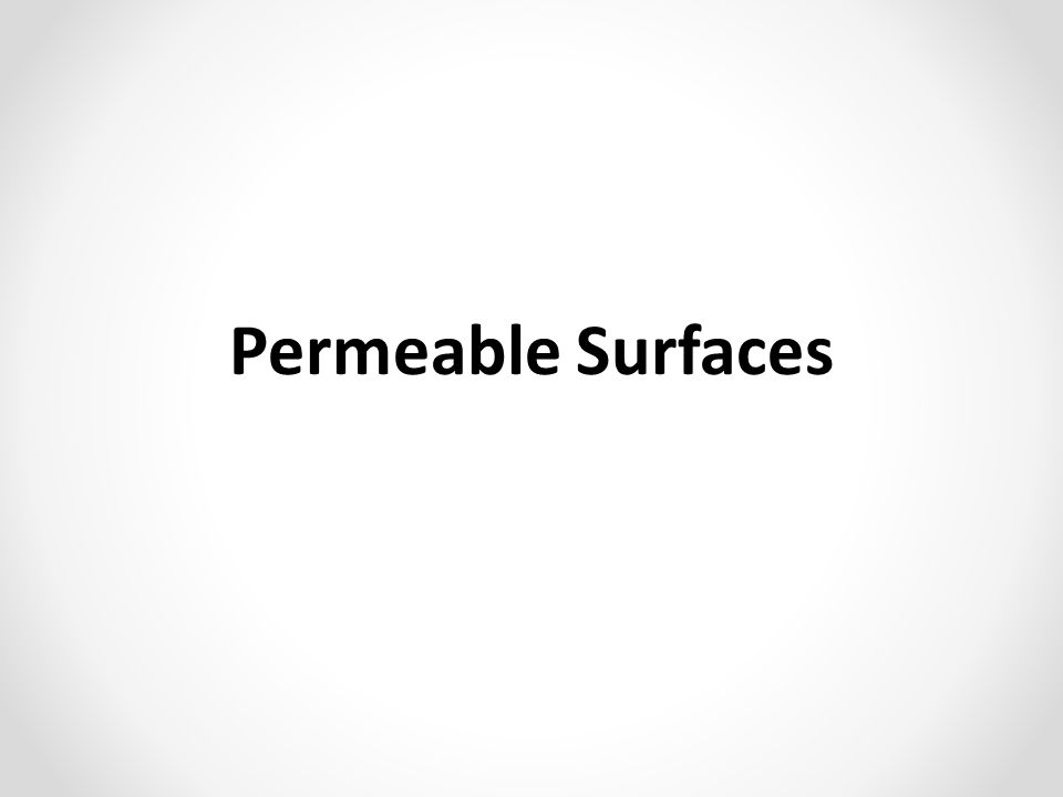 Permeable Surfaces