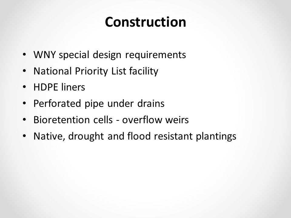 Construction WNY special design requirements National Priority List facility HDPE liners Perforated pipe under drains Bioretention cells - overflow weirs Native, drought and flood resistant plantings