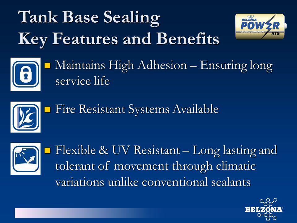 Tank Base Sealing Key Features and Benefits Maintains High Adhesion – Ensuring long service life Maintains High Adhesion – Ensuring long service life