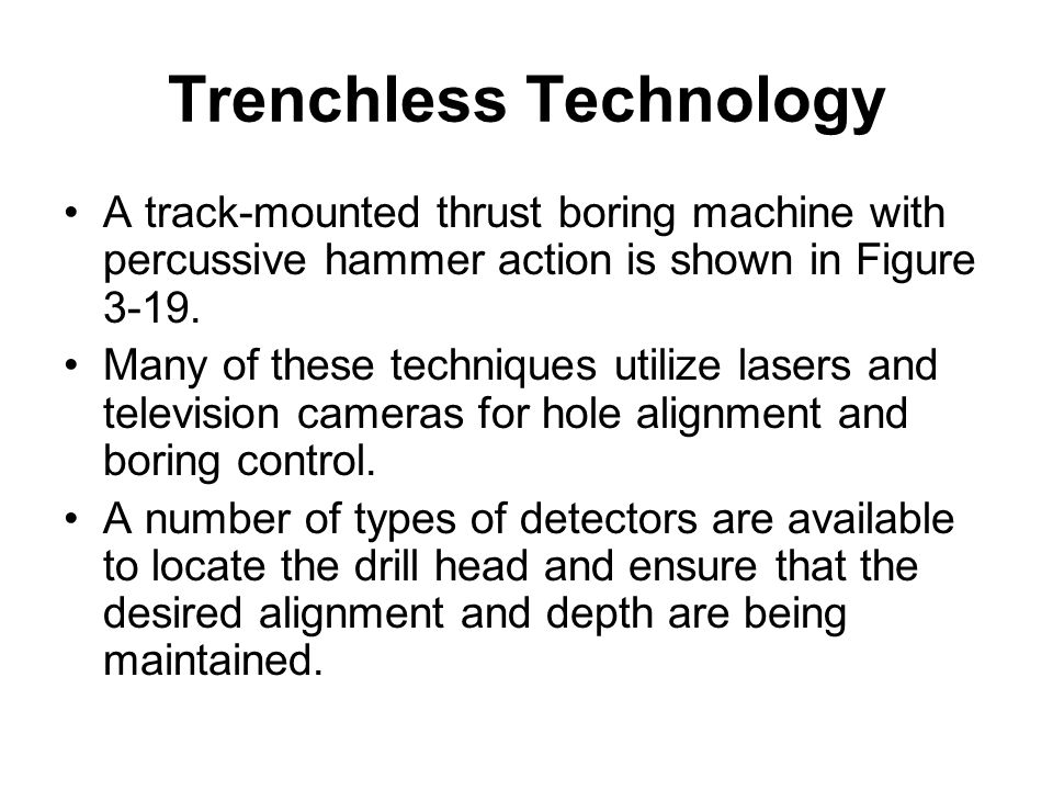 Trenchless Technology A track-mounted thrust boring machine with percussive hammer action is shown in Figure 3-19. Many of these techniques utilize la