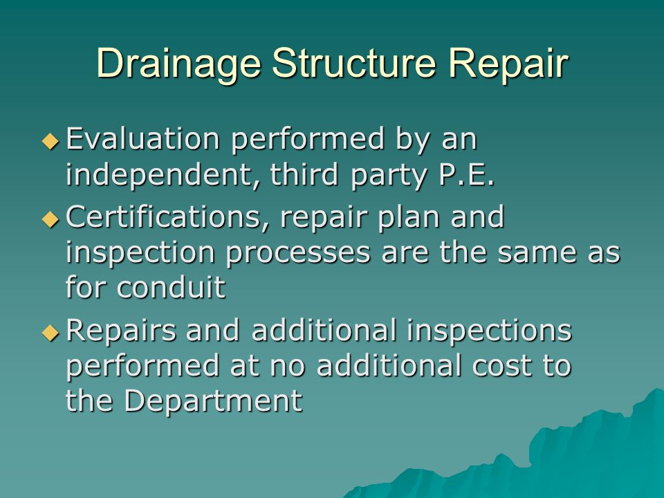 Drainage Structure Repair  Evaluation performed by an independent, third party P.E.